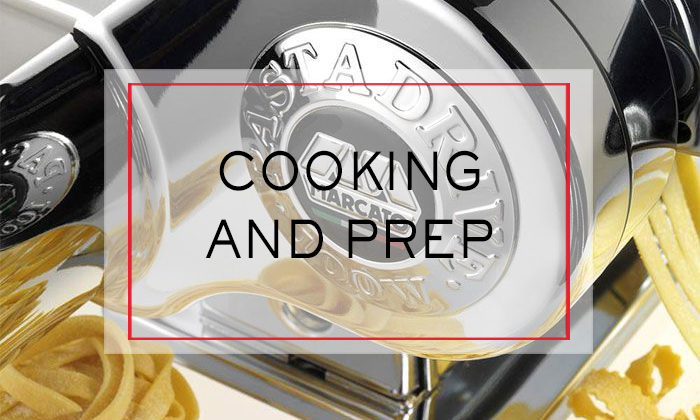 Cooking and Prep