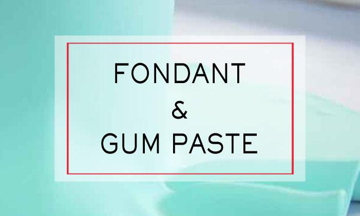 Fondant and Gum Paste