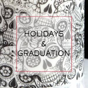 Holidays & Graduation